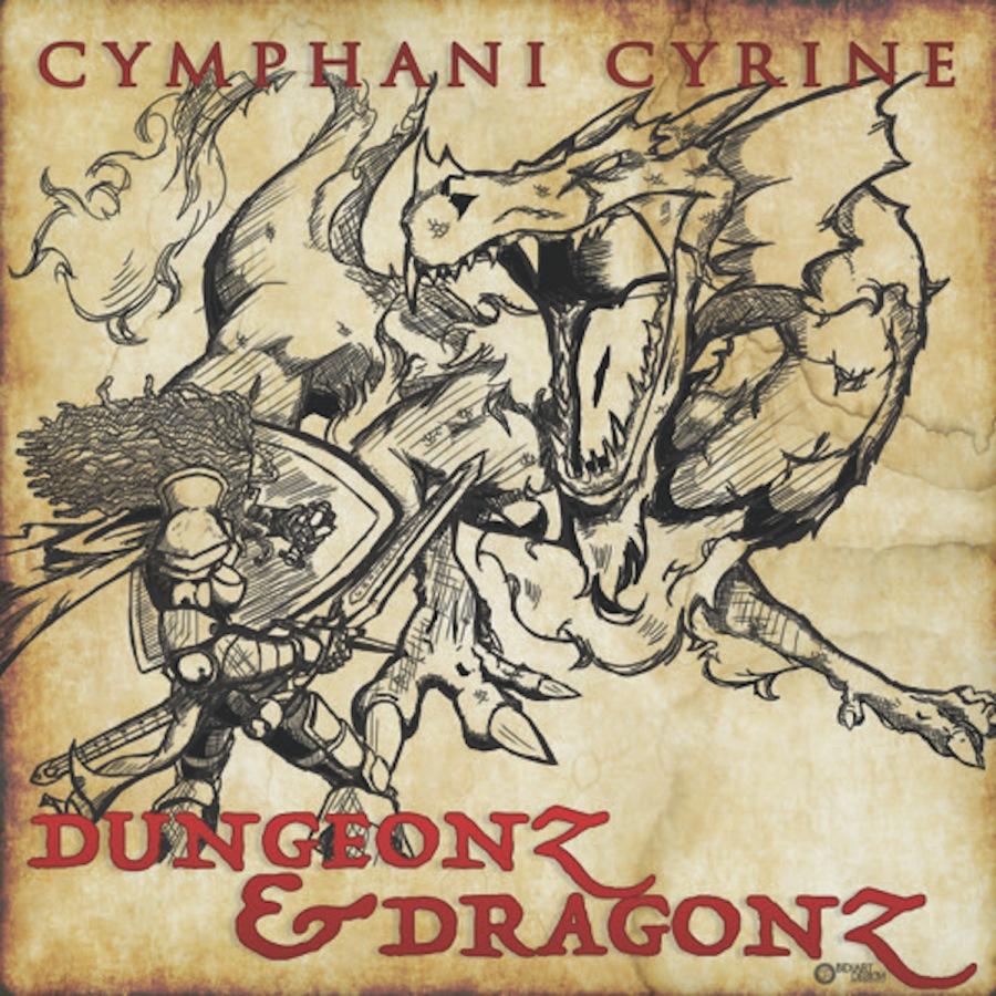 Cymphani Cyrine: Dungeonz &Dragonz