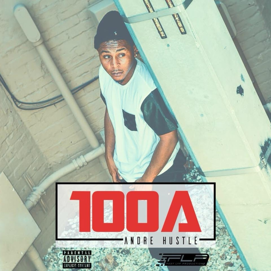 Andre Hustle: 100 A