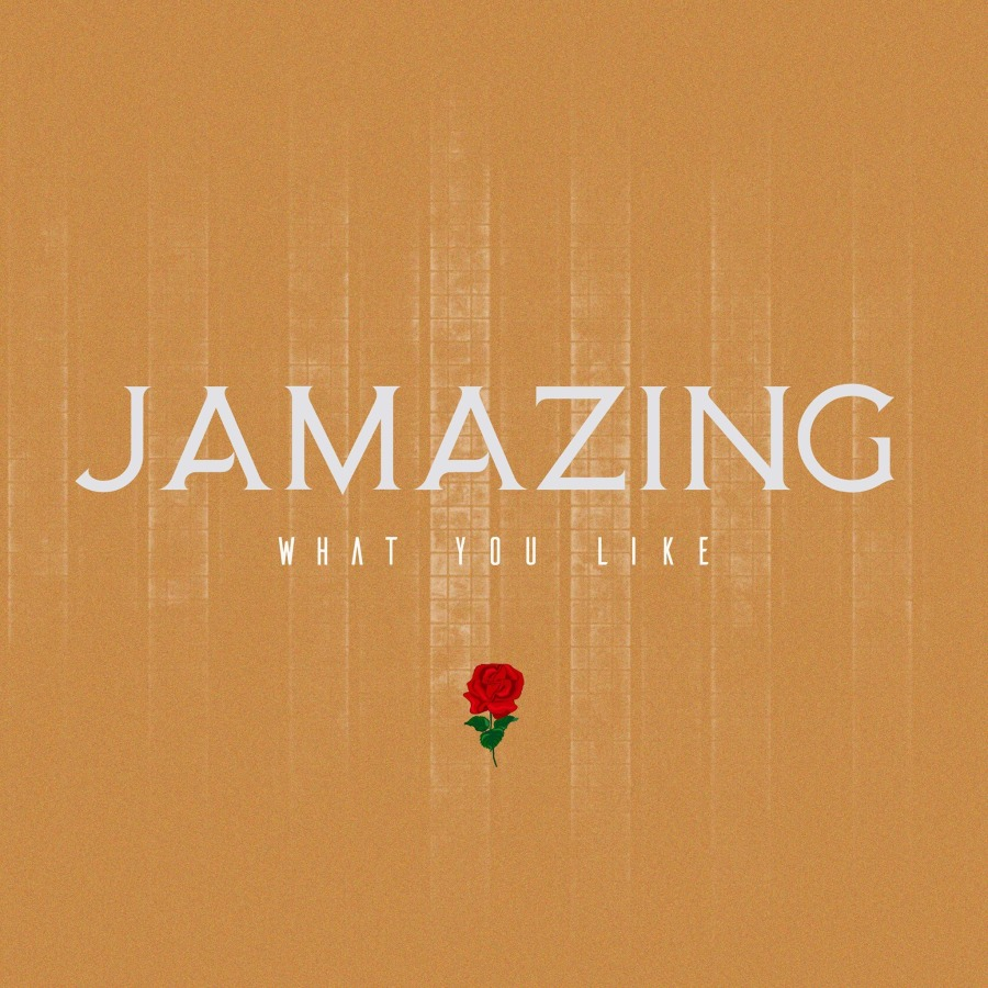 Jamazing:What You Like