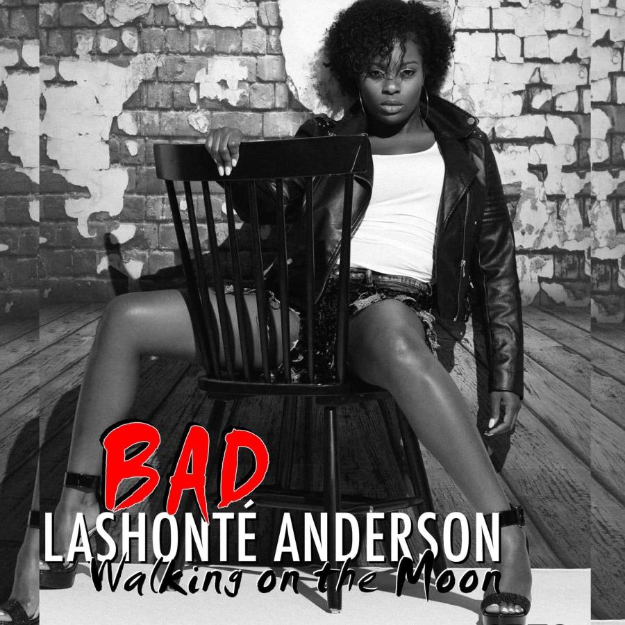 Spotlight Video: LaShonté Anderson- BAD (Walking on the Moon)